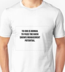 TO ERR IS HUMAN T T-Shirt