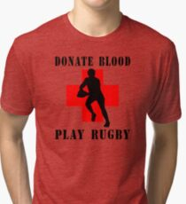 "Rugby ""Donate Blood Play Rugby"" Tri-blend T-Shirt"