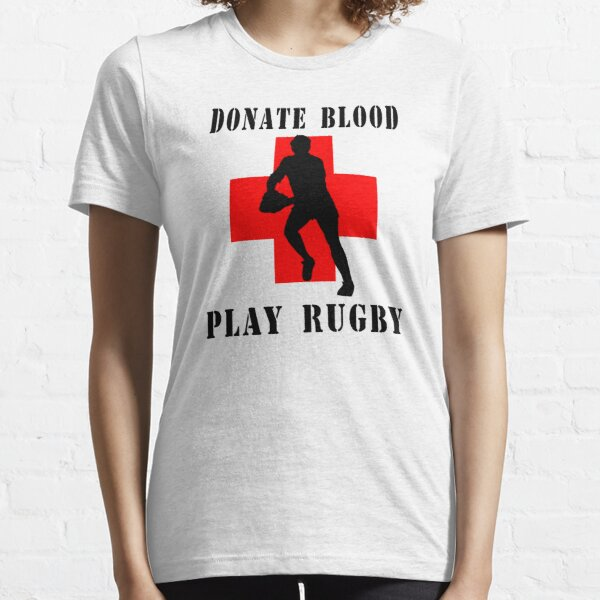 """Rugby """"Donate Blood Play Rugby"""" Essential T-Shirt"""
