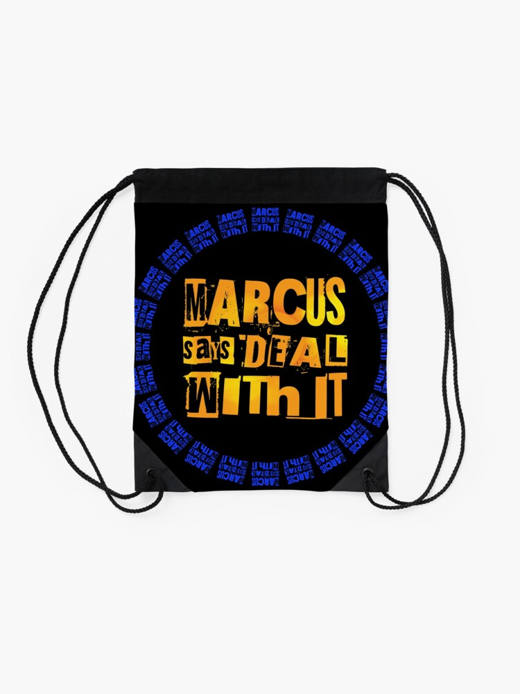 Alternate view of MARCUS says DEAL WITH IT - III Drawstring Bag