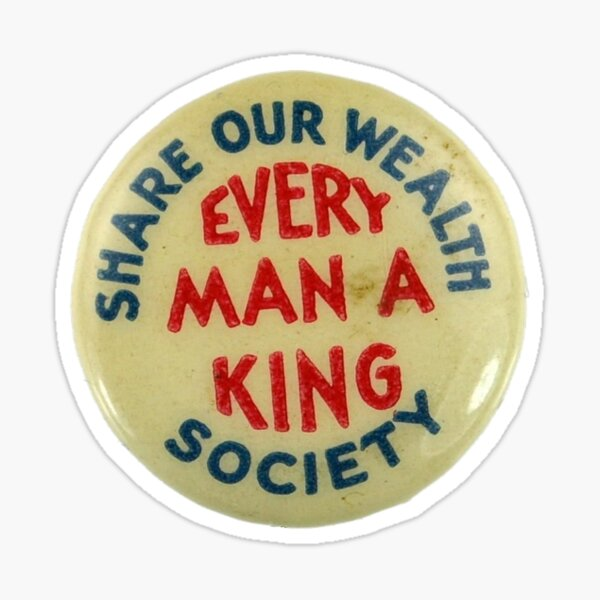 Huey Long Share Our Wealth Badge Sticker