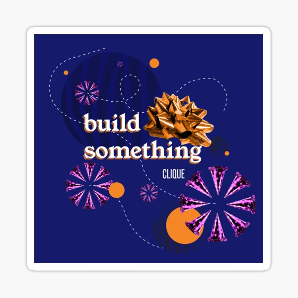 Build Something Party Sticker