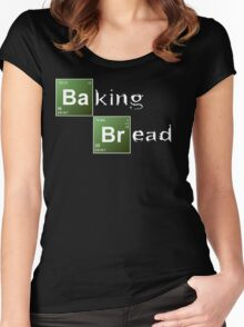 Baking Bread (Breaking Bad parody) - New Style! Women's Fitted Scoop T-Shirt