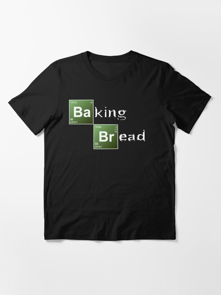 Alternate view of Baking Bread (Breaking Bad parody) - New Style! Essential T-Shirt