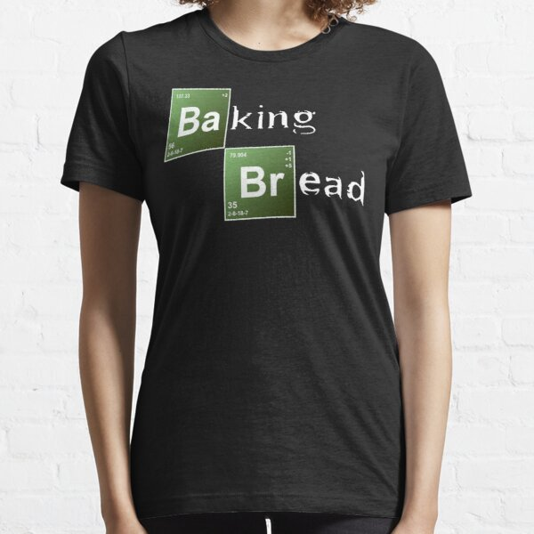 Baking Bread (Breaking Bad parody) - New Style! Essential T-Shirt
