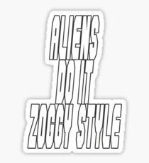 Aliens do it Zoggy Style Sticker