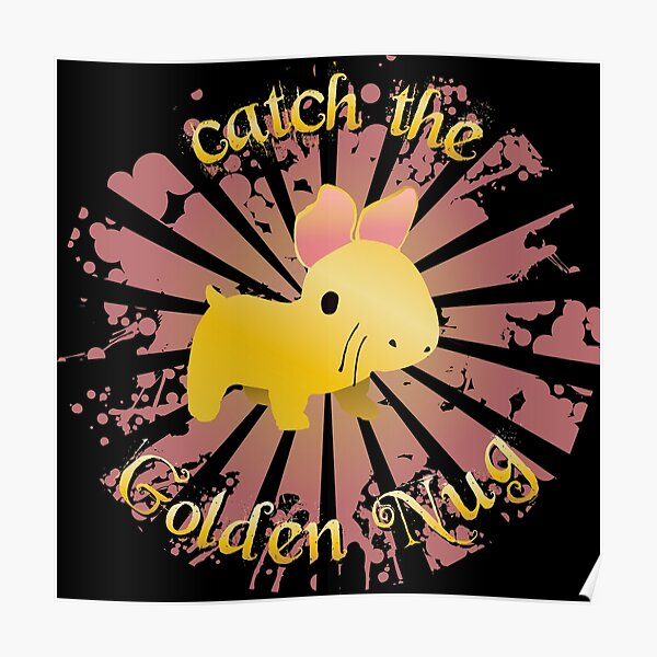 Catch the Golden Nug Poster