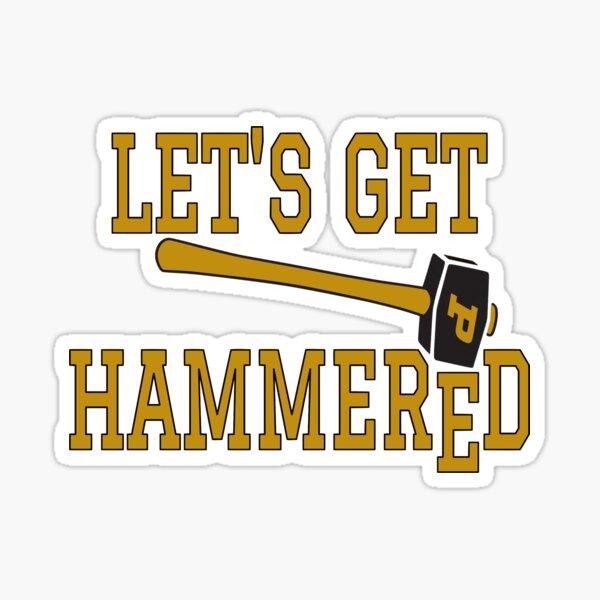 Let's Get Hammered Purdue Boilermakers Sticker