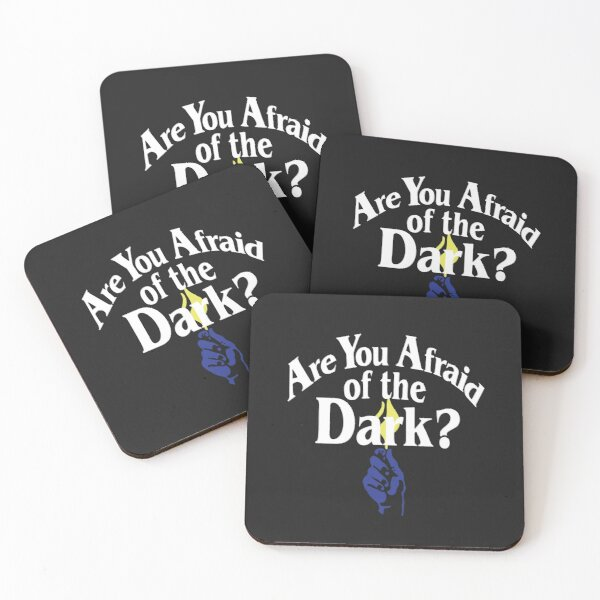 Are You Afraid of The Dark Coasters (Set of 4)