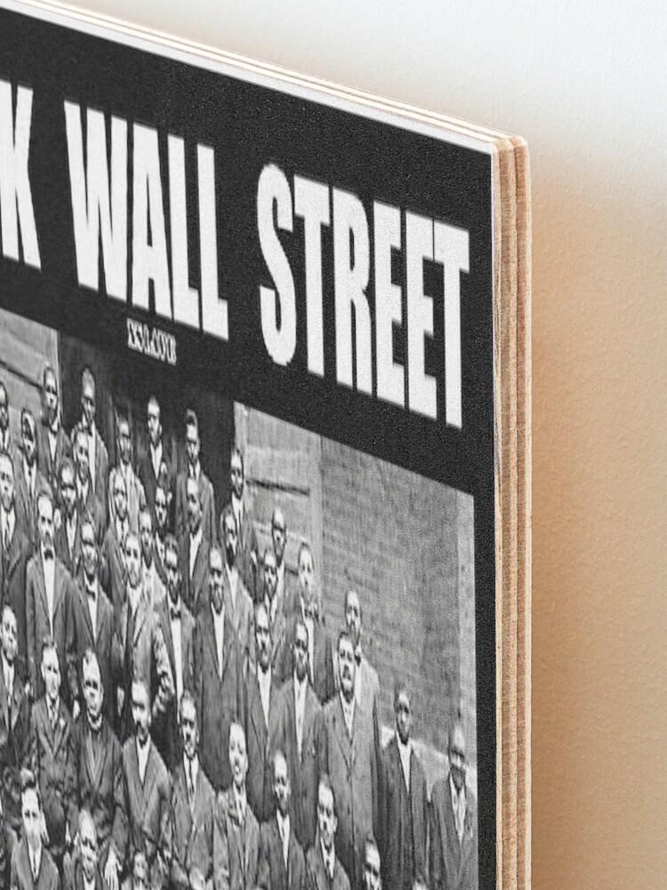 Alternate view of Black Wall Street Mounted Print