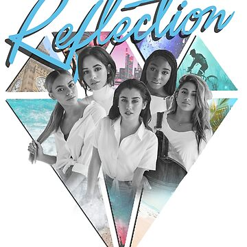 Fifth Harmony // REFLECTION  by shaunsuxx