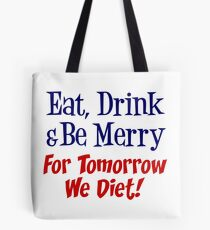 Eat, Drink, Merry Tomorrow Diet Holiday Fitness Dieting Tote Bag