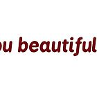 You beautiful typography by sabelacarlos