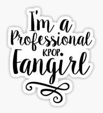 I'm a Professional Kpop Fangirl Sticker