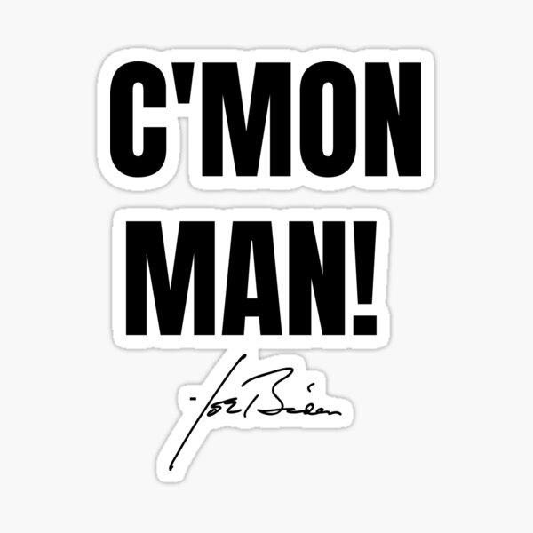 C'Mon Man! -Joe Biden Sticker