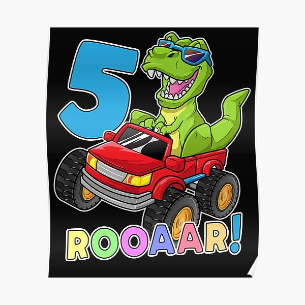 Dinosaur T Rex Monster Truck 4th Birthday 4 Yrs Old Bday Gift Poster By 8fiveone4 Redbubble