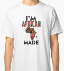 Im African Made Classic T-Shirt