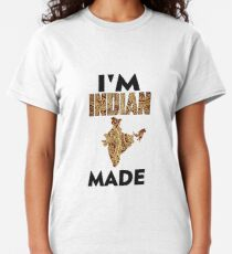 Im Indian Made Classic T-Shirt