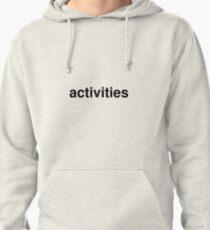 activities Pullover Hoodie