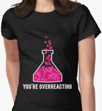 You're Overreacting Chemistry Science Beaker Women's Fitted T-Shirt