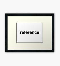 reference Framed Print