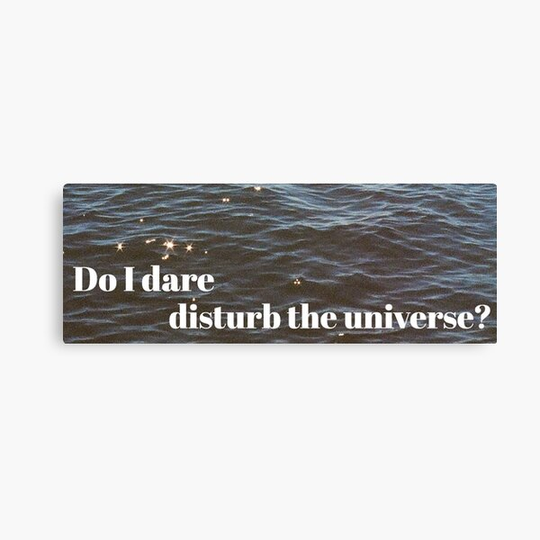Do I Dare Canvas Print
