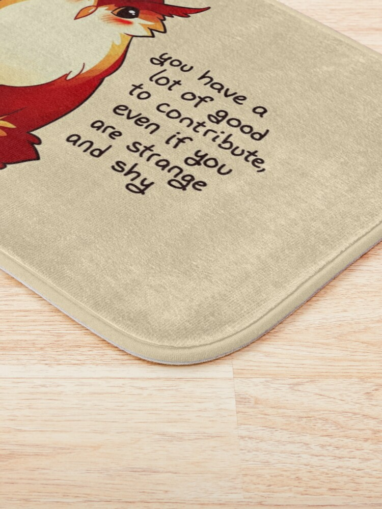 """Alternate view of """"You Have a Lot of Good to Contribute"""" Blushing Owlbear Bath Mat"""