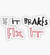 If It Brakes Fix It Hoody Sticker