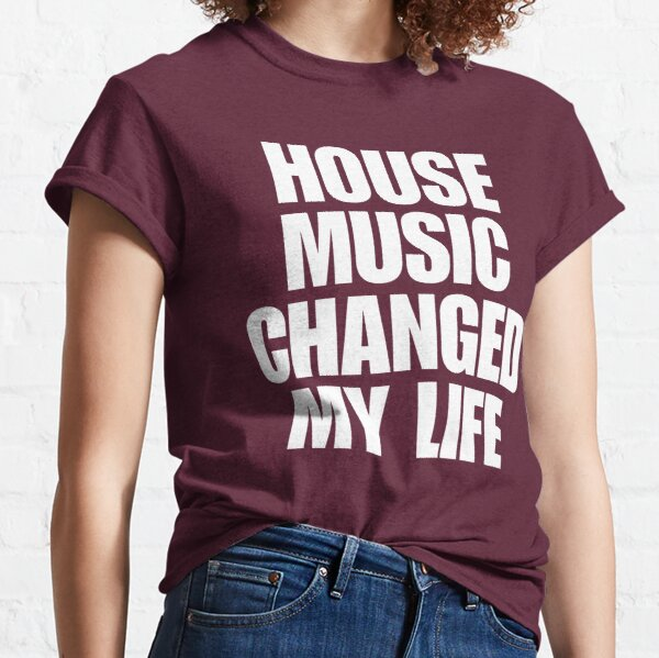 House Music Changed My Life (#HMCML) Classic T-Shirt