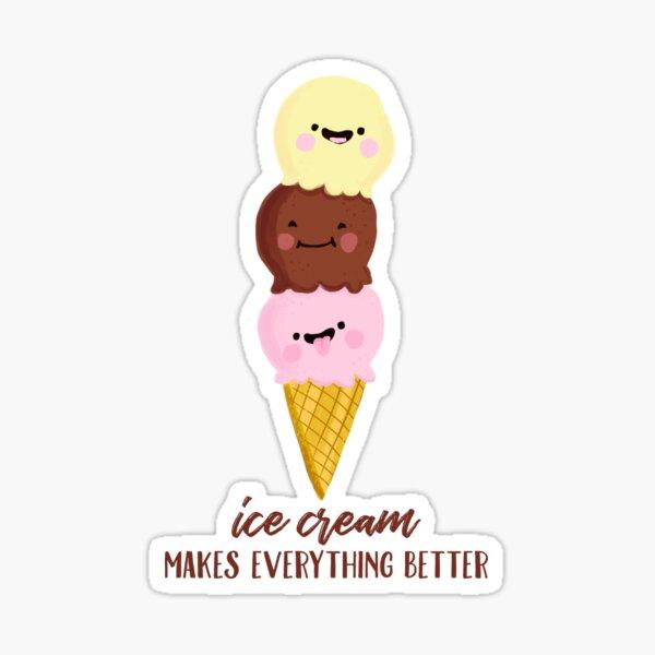 Ice Cream Makes Everything Better Sticker