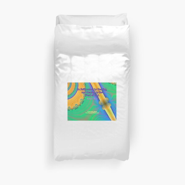 Faith Comes By Hearing Duvet Cover