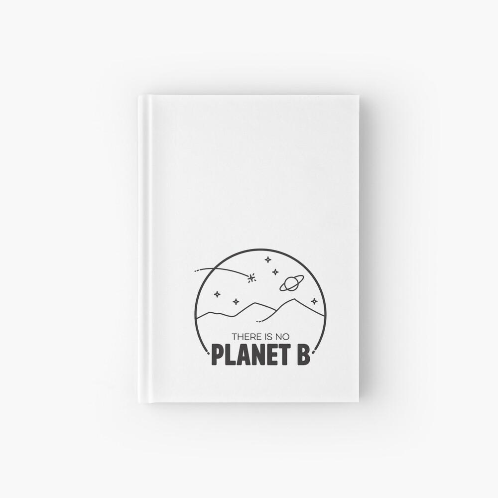 No Planet B - Black Hardcover Journal