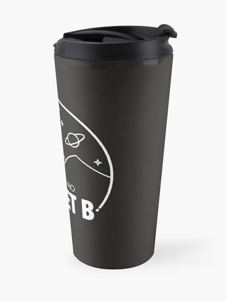 Alternate view of No Planet B - Off White Travel Mug