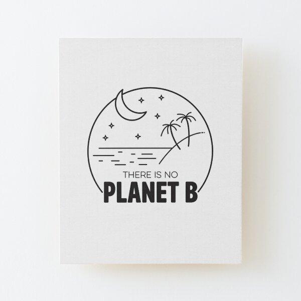 No Plan B - Black Wood Mounted Print