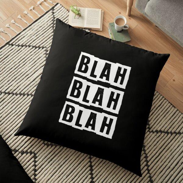 Blah Blah Blah Cynic design Floor Pillow