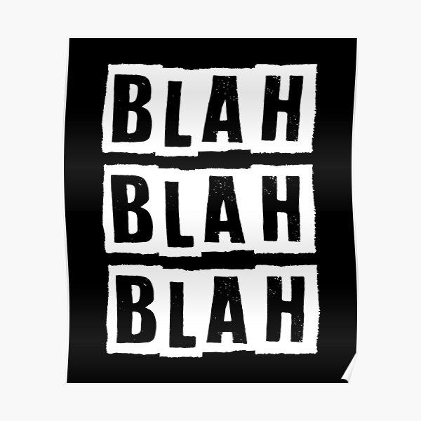 Blah Blah Blah Cynic design Poster