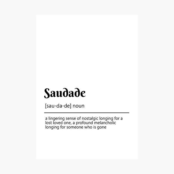 Saudade Definition Dictionary Art Photographic Print
