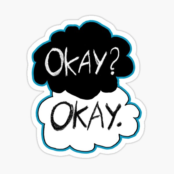 Okay? Okay.  Sticker