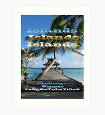 ISLANDS - Challenge Winner Banner Art Print