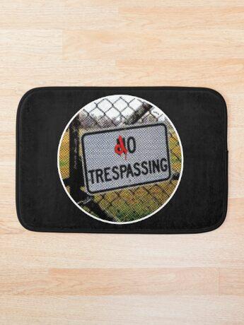do trespassing Bath Mat