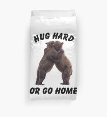 HUG HARD OR GO HOME (black) Duvet Cover