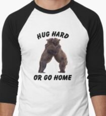HUG HARD OR GO HOME (black) Baseball ¾ Sleeve T-Shirt