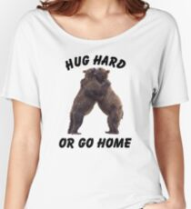 HUG HARD OR GO HOME (black) Relaxed Fit T-Shirt