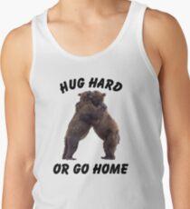 HUG HARD OR GO HOME (black) Tank Top