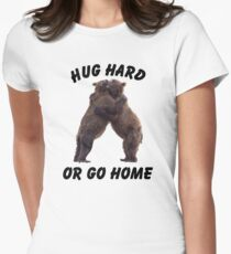 HUG HARD OR GO HOME (black) Fitted T-Shirt