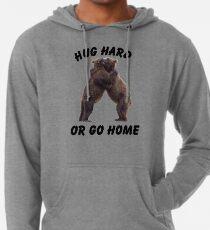 HUG HARD OR GO HOME (black) Lightweight Hoodie