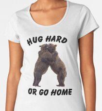 HUG HARD OR GO HOME (black) Premium Scoop T-Shirt