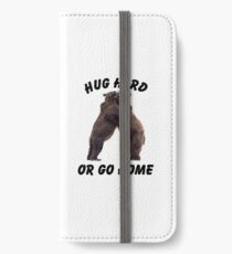 HUG HARD OR GO HOME (black) iPhone Wallet/Case/Skin