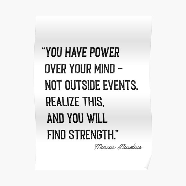 'You have power over your mind' Marcus Aurelius Quote Poster