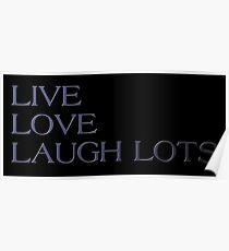 LIVE LOVE LAUGH LOTS Poster